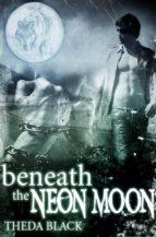 Beneath the Neon Moon (ebook)
