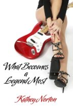 What Becomes A Legend Most (ebook)