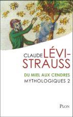 Mythologiques 2 : Du miel aux cendres (ebook)