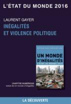 Chapitre L'état du monde 2016 - Inégalités et violence politique (ebook)