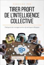 Comment tirer profit de l'intelligence collective ? (ebook)