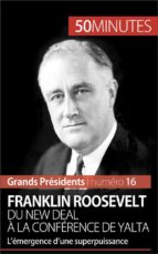 Franklin Roosevelt. Du New Deal à la conférence de Yalta (ebook)