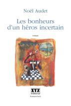 Les bonheurs d'un héros incertain (ebook)