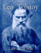 Leo Tolstoy: Life & Words (ebook)