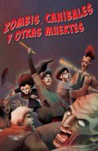 Zombis, caníbales y otras muertes (Zombis 3) (ebook)