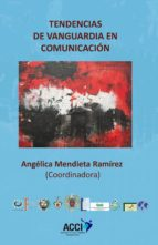 Tendencias de vanguardia en comunicacion