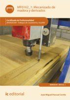 Mecanizado de madera y derivados. MAMD0209 - Trabajos de carpintería y mueble (ebook)