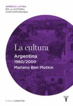 La cultura. Argentina (1960-2000)