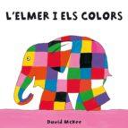 L'Elmer i els colors (L'Elmer. Tot cartró) (ebook)