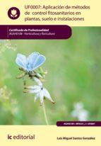 Aplicaci�n de m�todos de control fitosanitarios en plantas, suelo e instalaciones. AGAH0108