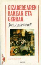 Gizaberearen bakeak eta gerrak (ebook)