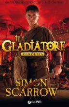 Il Gladiatore. Vendetta (ebook)