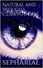 Natural and Induced Clairvoyance (ebook)
