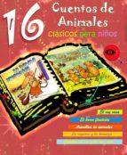 16 CUENTOS DE ANIMALES CLÁSICOS DE SIEMPRE (ebook)