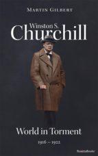 Winston S. Churchill: World in Torment, 1916?1922 (Volume IV)