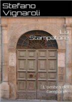 Lo stampatore - L'ombra del campanile (ebook)