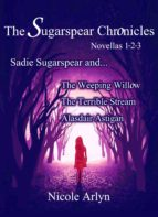 Sadie Sugarspear and the Weeping Willow, The Terrible Stream, and Alasdair Astigan (ebook)