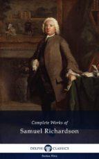 Delphi Complete Works of Samuel Richardson (Illustrated) (ebook)