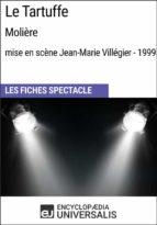 Le Tartuffe (Molière-mise en scène Jean-Marie Villégier - 1999) (ebook)