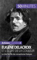 Eugène Delacroix et l'éclat de la couleur (ebook)