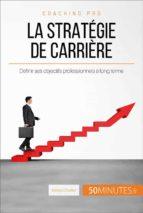 Quelle stratégie de carrière mettre en place ? (ebook)