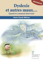 Dyslexie et autres maux d'école - Quand et comment intervenir (ebook)