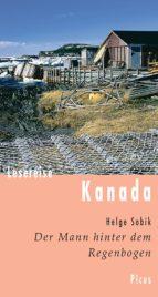 Lesereise Kanada. Der Mann hinter dem Regenbogen (ebook)