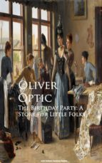 The Birthday Party: A Story for Little Folks (ebook)