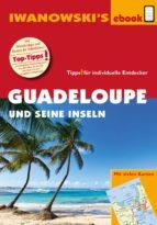 Guadeloupe und seine Inseln - Reiseführer von Iwanowski (ebook)