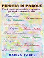 PIOGGIA DI PAROLE - Frasi classiche, poetiche o spiritose per ogni evento della vita (ebook)