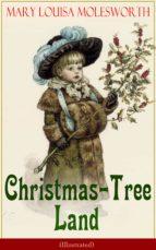 Christmas-Tree Land (Illustrated) (ebook)