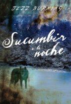 Sucumbir a la noche (ebook)