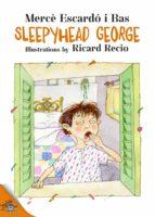 Sleepyhead George