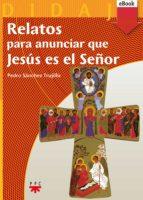Relatos para anunciar que Jesus es el Señor (eBook-ePub) (ebook)