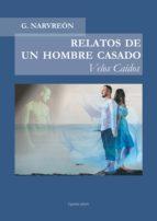 RELATOS DE UN HOMBRE CASADO - Velos Caídos - (ebook)