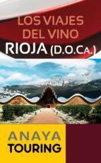 Los viajes del vino. Rioja (ebook)