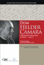 Dom Helder Camara Circulares Conciliares Volume I - Tomo II (ebook)