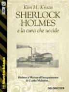 Sherlock Holmes e la cura che uccide  (ebook)