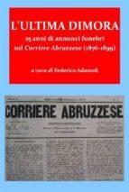 L'ultima dimora. 25 anni di annunci funebri sul Corriere Abruzzese (1876-1899) (ebook)