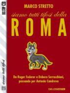Siamo tutti tifosi della Roma (ebook)