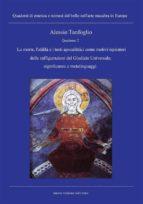 Quaderno 2- La morte, l'aldilà e i testi apocalittici come motivi ispiratori delle raffigurazioni del Giudizio Universale;significanze e metalinguaggi (ebook)