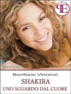Shakira - Uno sguardo dal cuore (ebook)