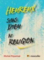 Heureux sans Dieu ni religion (ebook)