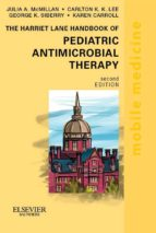 The Harriet Lane Handbook of Pediatric Antimicrobial Therapy (ebook)