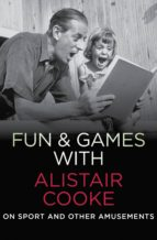 Fun & Games with Alistair Cooke (ebook)