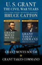 U. S. Grant: The Civil War Years (ebook)