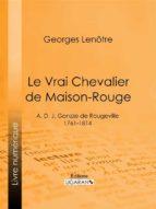 Le Vrai Chevalier de Maison-Rouge (ebook)