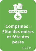 Graphismes et comptines GS/CP - Fête des mères et fête des pères (ebook)