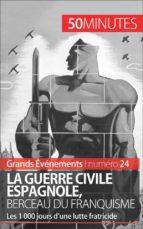 La guerre civile espagnole, berceau du franquisme (ebook)