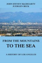 From the Mountains to the Sea - A History of Los Angeles